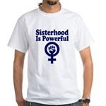 SISTERHOOD IS POWERFUL White T-Shirt
