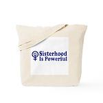 SISTERHOOD IS POWERFUL Tote Bag