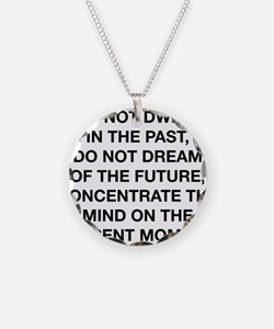 Do Not Dwell In The Past Necklace Circle Charm