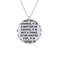 Destiny Is Not A Matter Of Chance Necklace
