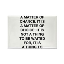 Destiny Is Not A Matter Of Chance Rectangle Magnet