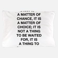 Destiny Is Not A Matter Of Chance Pillow Case