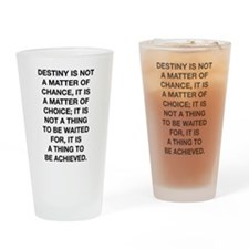Destiny Is Not A Matter Of Chance Drinking Glass