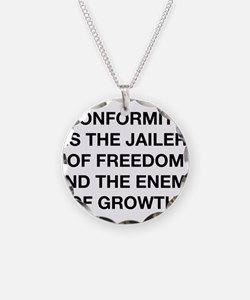 Conformity Is The Jailer Of Freedom Necklace