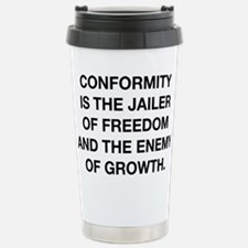 Conformity Is The Jailer Of Freedom Travel Mug