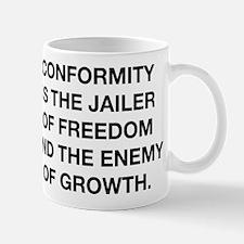 Conformity Is The Jailer Of Freedom Mug