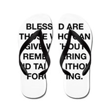 Blessed Are Those Who Can Give Flip Flops