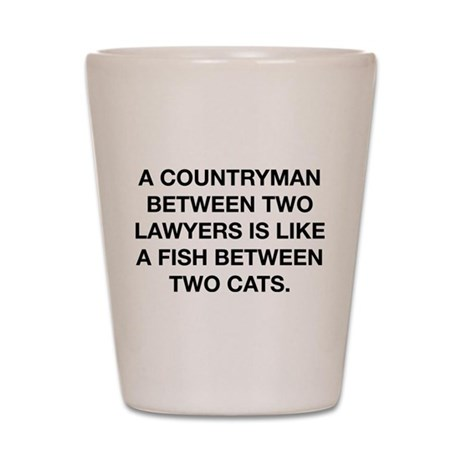 Between Two Lawyers Shot Glass