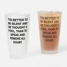 Better To Be Silent Drinking Glass