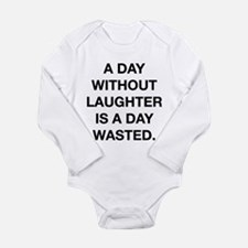 A Day Without Laughter Is A Day Wasted Onesie Romper Suit