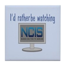 Rather Be Watching NCIS Tile Coaster