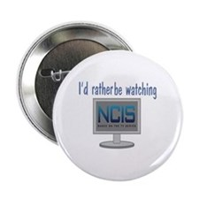 "Rather Be Watching NCIS 2.25"" Button"