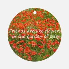 Friends Are Like Flowers Ornament (Round)