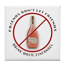 No White Zin! Tile Coaster