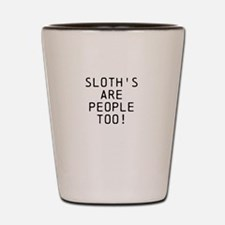 Sloths are People Too! Shot Glass