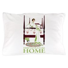 There's No Place Like Home Pillow Case