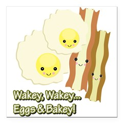 "wakey wakey eggs n bakey.png Square Car Magnet 3"""