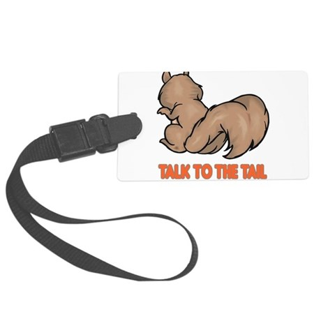 talk to the tail squirrel.png Large Luggage Tag
