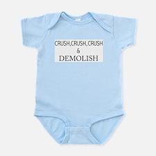 Crush,Crush,Crush & Demolish Infant Creeper