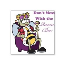 """dont mess with queen bee.png Square Sticker 3"""" x 3"""
