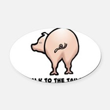 talk to the tail.png Oval Car Magnet
