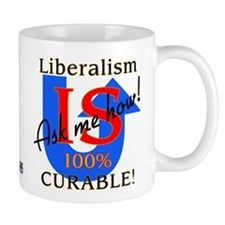 Liberalism is Curable Small Mug