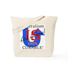 Liberalism is Curable Tote Bag