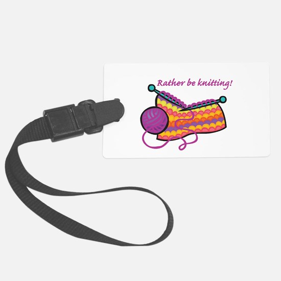 rather be knitting.png Luggage Tag