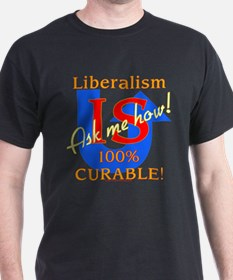 Liberalism is Curable Black T-Shirt