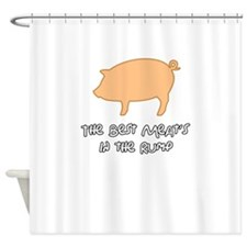 The Best Meats in the Rump Shower Curtain