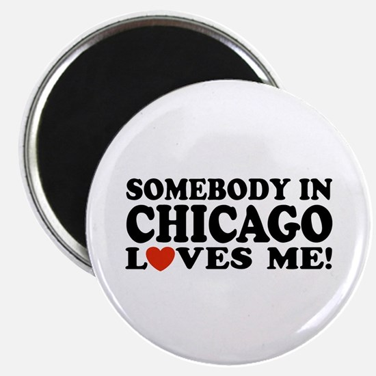 Somebody in Chicago Loves Me Magnet
