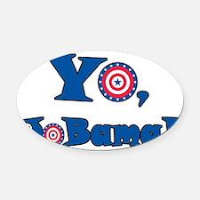 Yo Jobama (Obama).png Oval Car Magnet