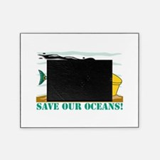 SAVE OUR OCEANS.png Picture Frame