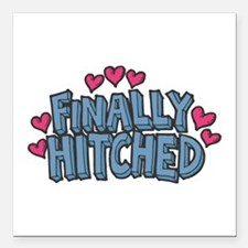 """finally hitched copy.jpg Square Car Magnet 3"""" x 3"""""""