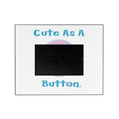 cute as a button.psd Picture Frame
