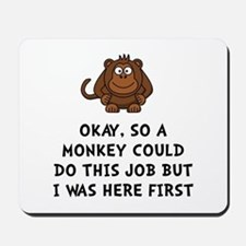Monkey Job Mousepad