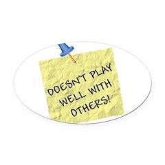 play well.jpg Oval Car Magnet