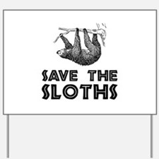 Save The Sloths Yard Sign