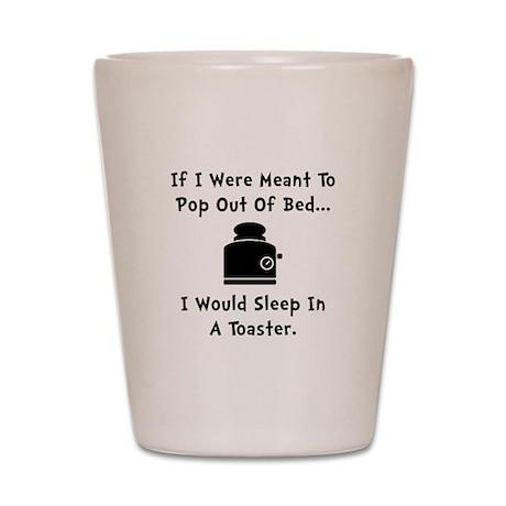 Sleep In Toaster Shot Glass