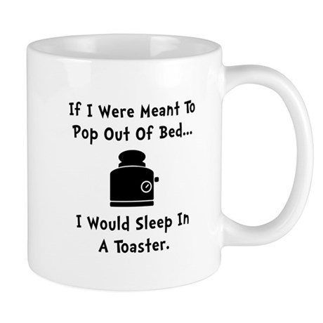 Sleep In Toaster Mug