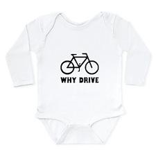 Why Drive Long Sleeve Infant Bodysuit