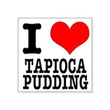 "TAPIOCA PUDDING.png Square Sticker 3"" x 3"""