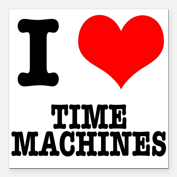 """TIME MACHINES.png Square Car Magnet 3"""" x 3"""""""