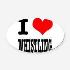WHISTLING.png Oval Car Magnet