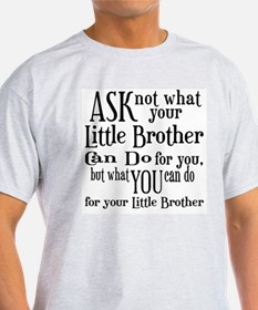 Ask Not Little Brother T-Shirt