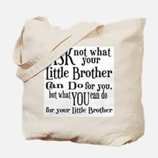 Ask Not Little Brother Tote Bag