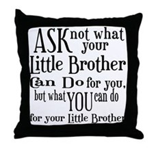 Ask Not Little Brother Throw Pillow