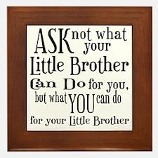 Ask Not Little Brother Framed Tile