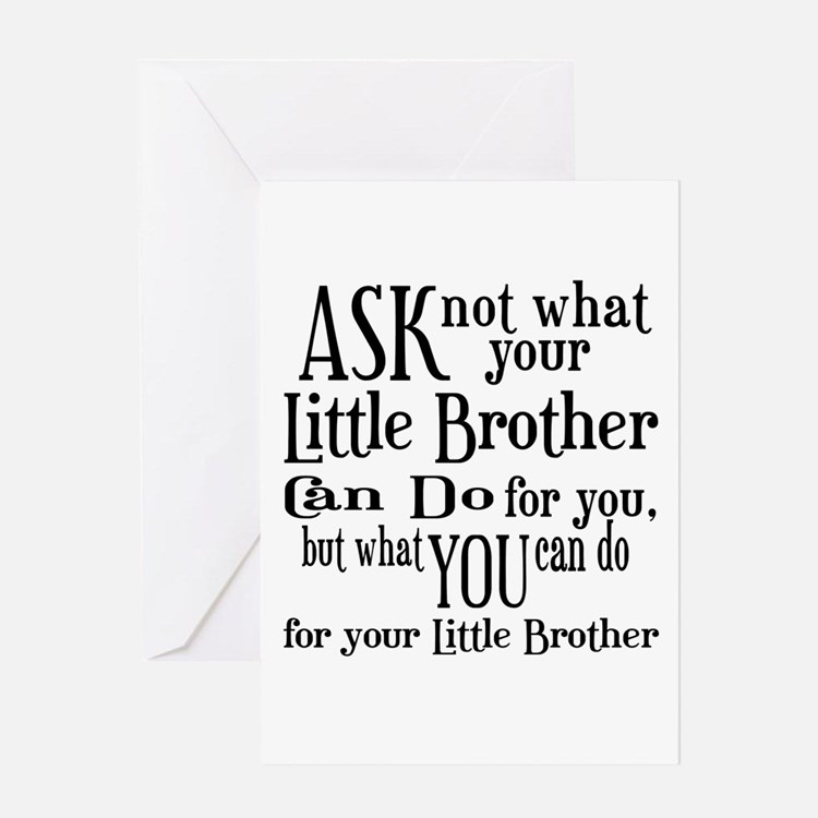 Ask Not Little Brother Greeting Card
