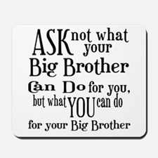 Ask Not Big Brother Mousepad